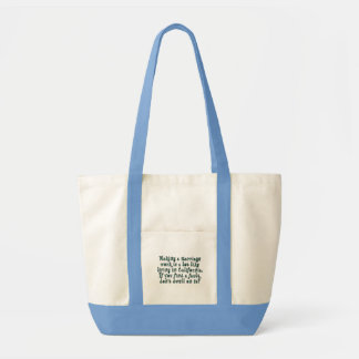 Making a marriage work is a lot like... impulse tote bag
