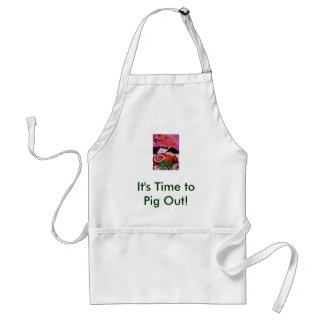 Making a Pig of Himself, It's Time to Pig Out! Standard Apron