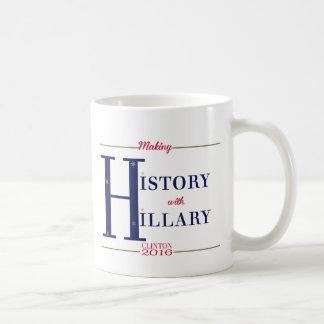 Making History With Hillary Clinton 2016 Coffee Mug