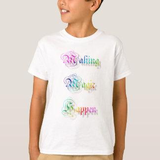 Making Magic Happen. text. T-Shirt