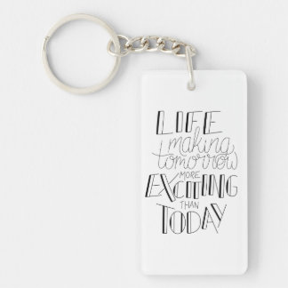 Making Tomorrow More Exciting Than Today Key Ring Single-Sided Rectangular Acrylic Key Ring