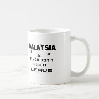 Malaysia If you don't love it, Leave Coffee Mug