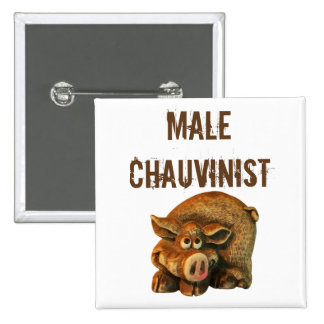 Male Chauvinist Pig 15 Cm Square Badge