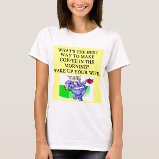 male chauvinist pig coffee joke T-Shirt