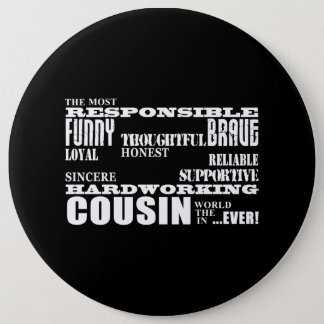 Male Cousins Best Greatest Cousin 4 him Qualities 6 Cm Round Badge