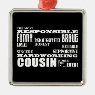 Male Cousins Best Greatest Cousin 4 him Qualities Silver-Colored Square Decoration