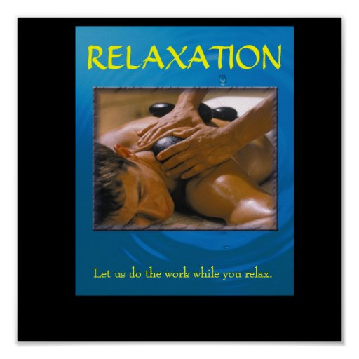 male relaxation, RELAXATION, Let us do the work... Poster