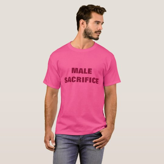 MALE SACRIFICE T-Shirt