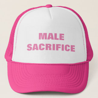 MALE SACRIFICE TRUCKER HAT