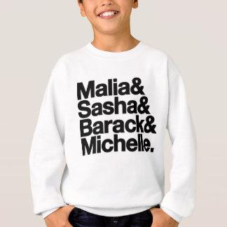 Malia & Sasha & Barack & Michelle Sweatshirt