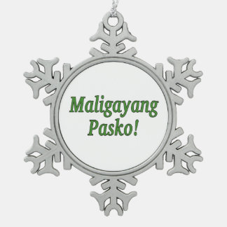 Maligayang Pasko! Merry Christmas in Tagalog gf Snowflake Pewter Christmas Ornament
