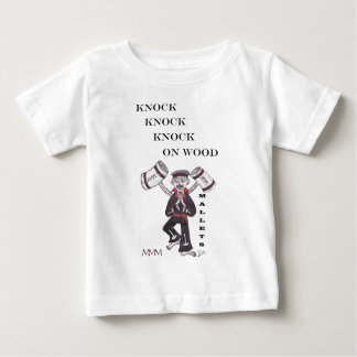 Mallets - Knock Knock Knock on wood Baby T-Shirt