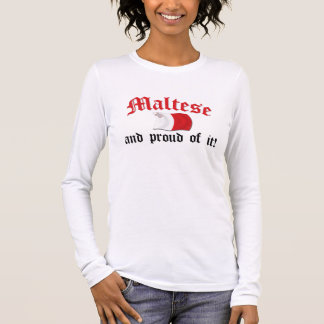 Maltese and Proud of It Long Sleeve T-Shirt