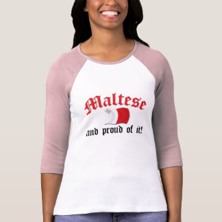 Maltese and Proud of It T-Shirt