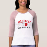 Maltese and Proud of It Tees