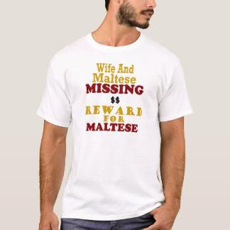 Maltese & Wife Missing Reward For Maltese T-Shirt