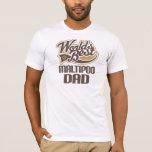Maltipoo Dad (Worlds Best) T-Shirt