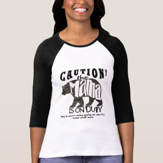 Mama Bear On Duty: Caution! Women's Tee Shirt