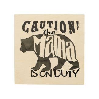 Mama Bear On Duty: Caution! Wood Canvas Wall Art