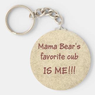 Mama Bear's favorite cub is ME Key Ring