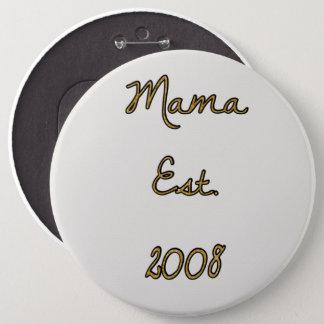 Mama est. 2008 6 cm round badge