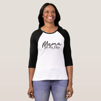 Mama for His Glory T-Shirt