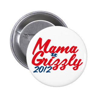 Mama Grizzly 2012 6 Cm Round Badge