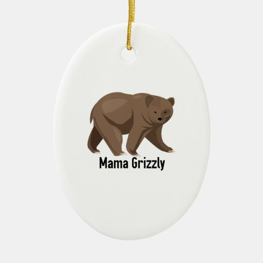 Mama Grizzly Ornaments