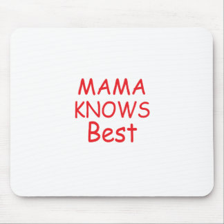 Mama Knows Best Mouse Pad