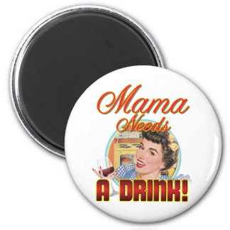 Mama Needs a Drink 6 Cm Round Magnet