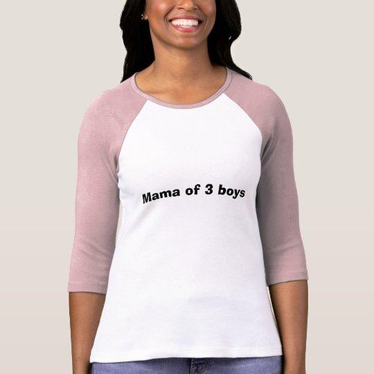 Mama of 3 boys T-Shirt
