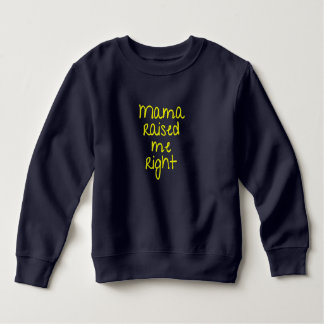 Mama Raised Me Right Hip Hop Rap Sweatshirt
