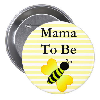 Mama to Be Honey Bee Yellow Baby shower Button