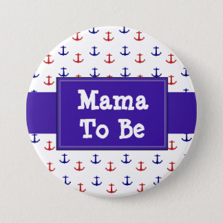 Mama to be Red and Blue Anchors Baby Shower Button