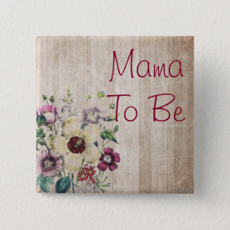 Mama to be Rustic Flower Baby Shower Button