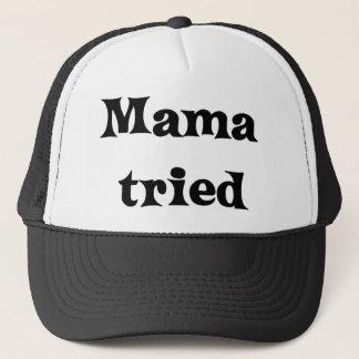 Mama tried trucker hat