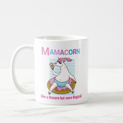 Mamacorn like a Unicorn but more Magical! Cute Fun Coffee Mug