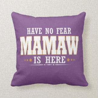 MAMAW IS HERE CUSHION