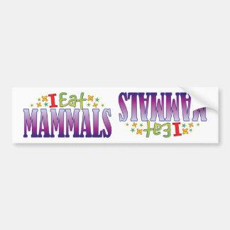 Mammals I Eat Bumper Sticker