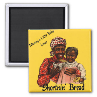 Mammy's Little Baby Loves Shortnin' Bread Square Magnet