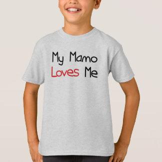 Mamo Loves Me Tshirts