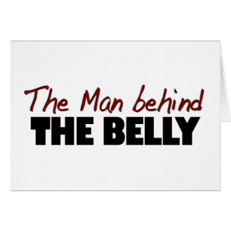 Man Behind The Belly Greeting Cards