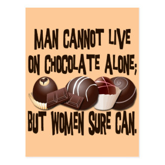 MAN CANNOT LIVE ON CHOCOLATE ALONE POST CARDS