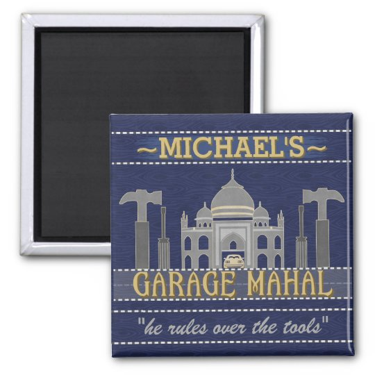 Man Cave Funny Garage Mahal Tools | Custom Name Square Magnet