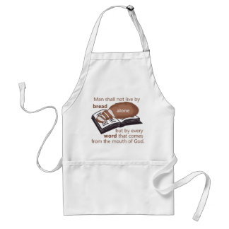 Man Does Not Live by Bread Alone Apron