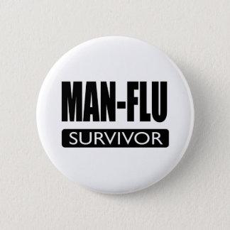 MAN-FLU SURVIVOR. 6 CM ROUND BADGE