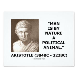 Man Is By Nature A Political Animal (Aristotle) 11 Cm X 14 Cm Invitation Card