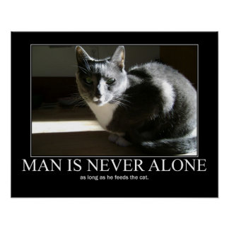 Man is Never Alone as Long As Cat Artwork Print