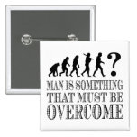 Man Is Something That Must Be Overcome (Nietzsche) Pinback Button