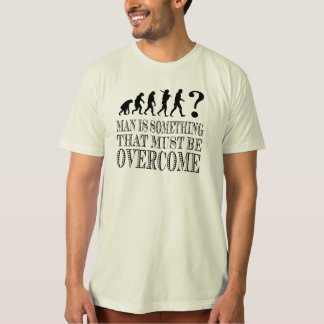 Man Is Something That Must Be Overcome (Nietzsche) T-Shirt